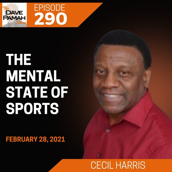 The Mental State of Sports with Cecil Harris