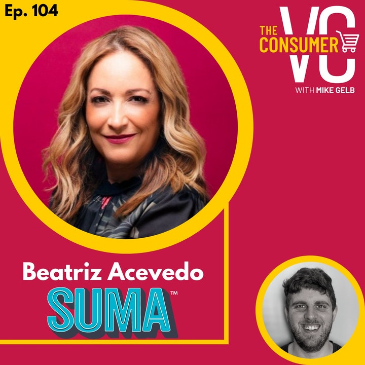 Beatriz Acevedo (SUMA) - Why Personal Finance, How Content Can Build Community and Educate, and Creating Products Serving the Latinx Community