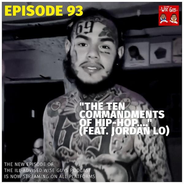 "Episode 93 - ""The Ten Commandments of Hip-Hop..."" (Feat. Jordan Lo) Image"