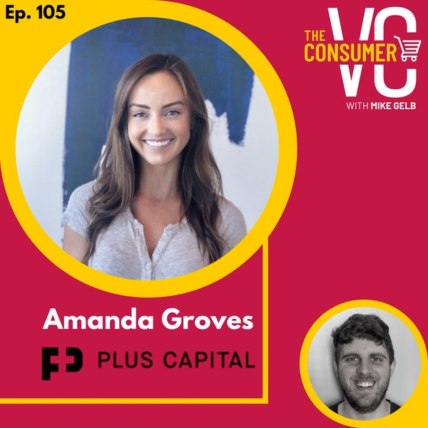 Amanda Groves (PLUS Capital) - The Power of Celebrity, The Most Unlikely Partnership, and Managing an Advisory Practice with a VC Fund