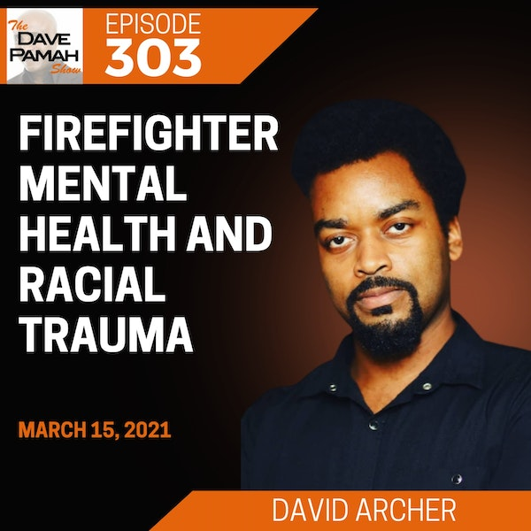 Firefighter mental health and racial trauma with David Archer