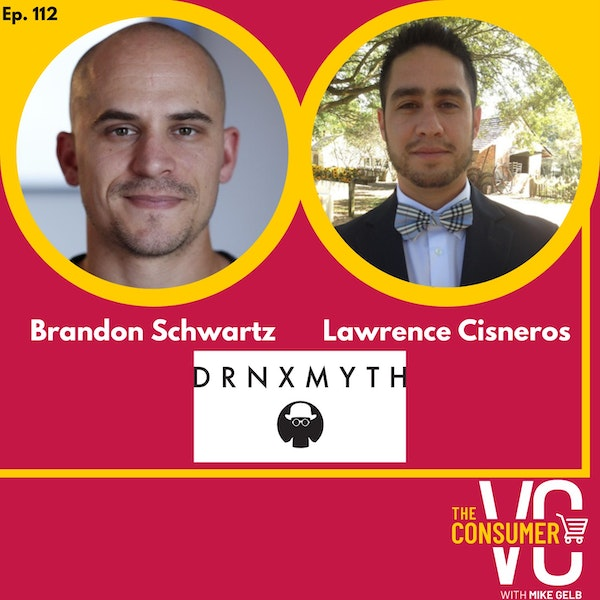Brandon Schwartz and Lawrence Cisneros (DRNXMYTH) - Creating World Class Cocktails, Partnering with Bartenders, and Creating a Marketplace Out of a Bottle