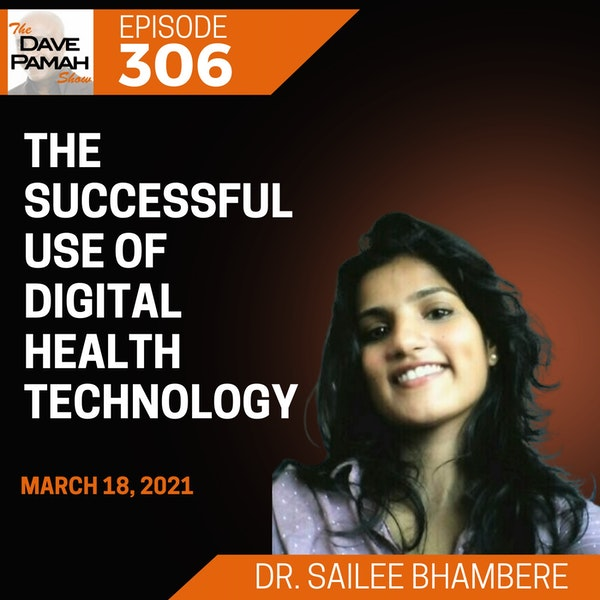The successful use of digital health technology with Dr. Sailee Bhambere