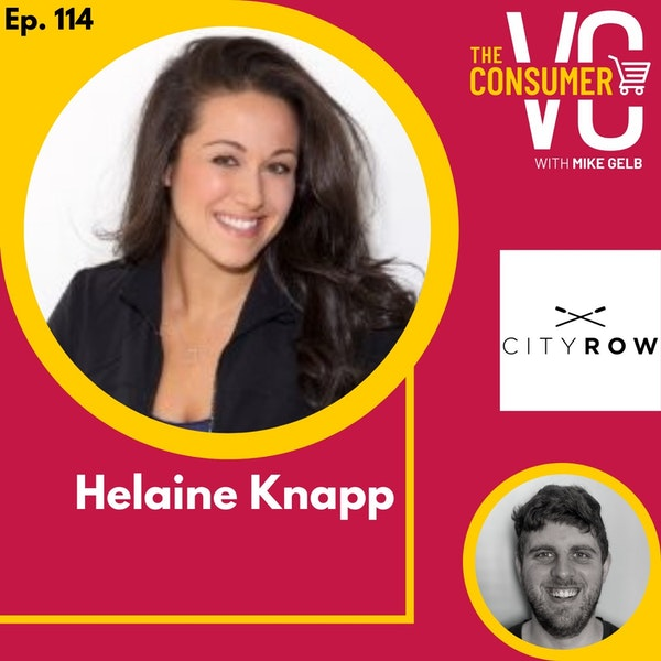 Helaine Knapp (CITYROW) - How Running Injuries Led Her To Start Boutique Rowing Fitness Gyms and Transforming The Studio Experience to At-Home