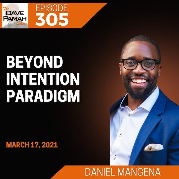 Beyond Intention Paradigm with Daniel Mangena