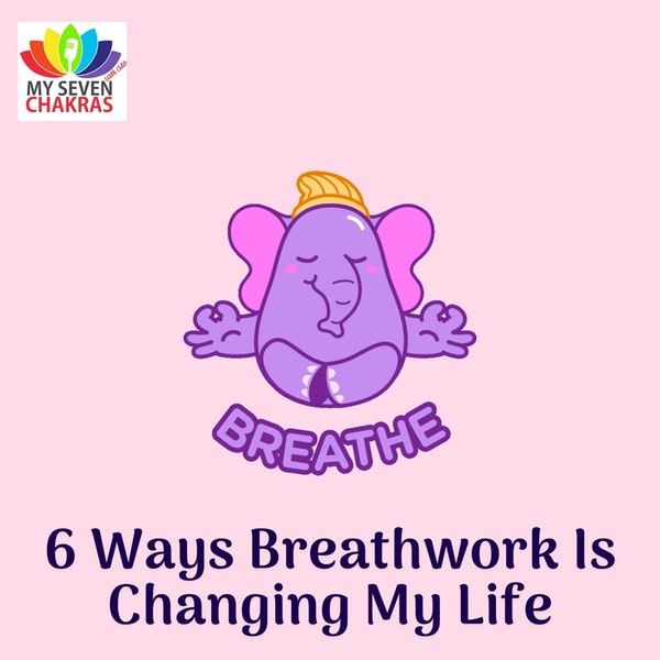 6 Ways Breathwork Is Changing My Life (6th Is My Favorite!) Image