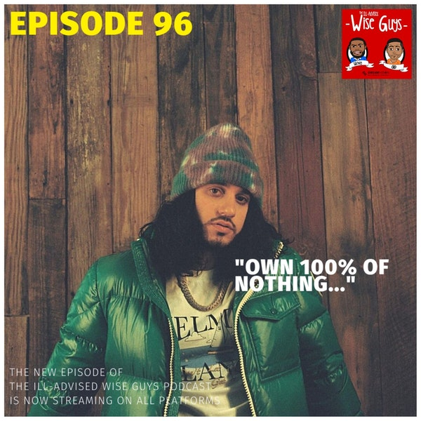 "Episode 96 - ""Own 100% of Nothing..."" Image"