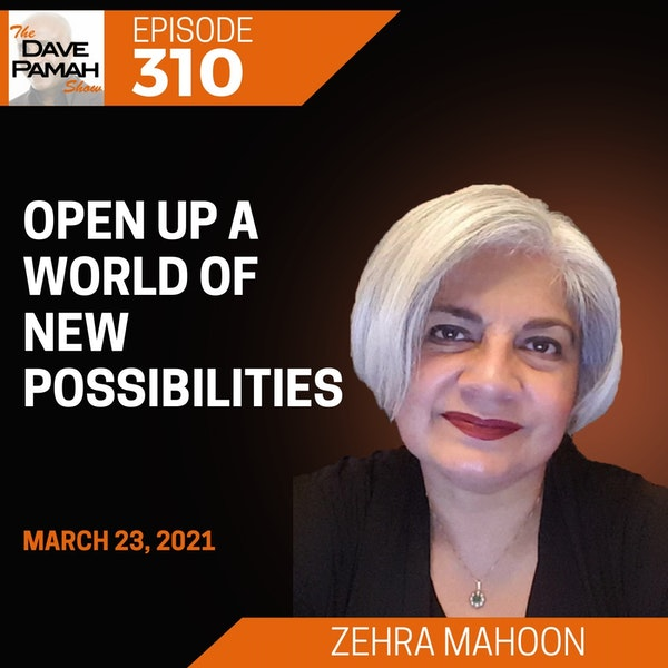 Open up a world of new possibilities with Zehra Mahoon