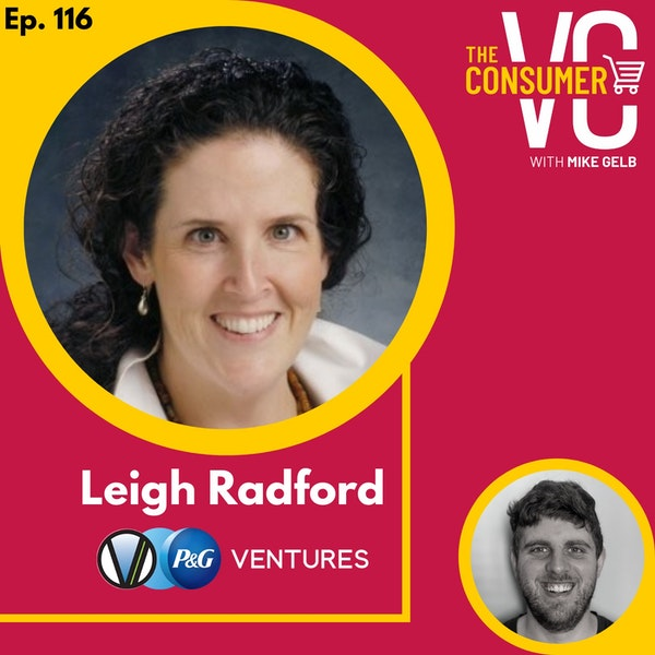 Leigh Radford (P&G Ventures) - What is Corporate Venture Capital, and the Advantages For Aspiring Brands