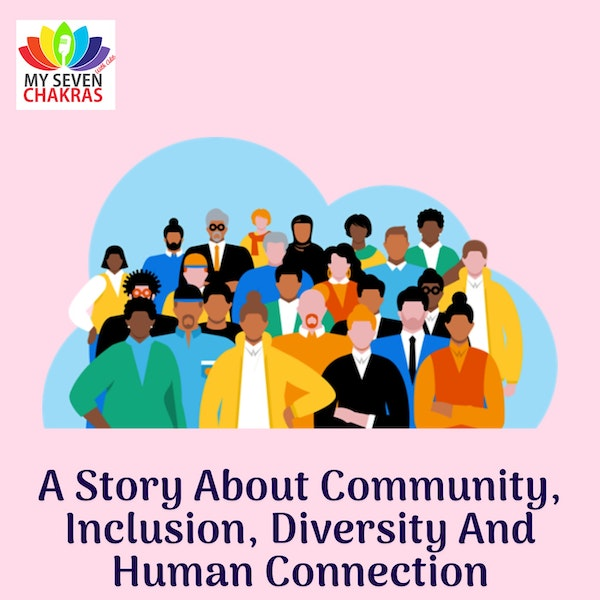 A Story About Community, Inclusion, Diversity And Human Connection Image