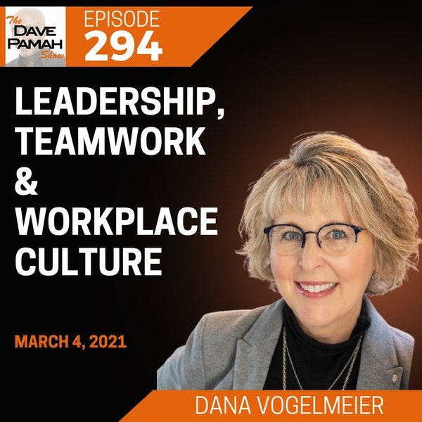 Leadership, Teamwork & Workplace Culture with Dana Vogelmeier