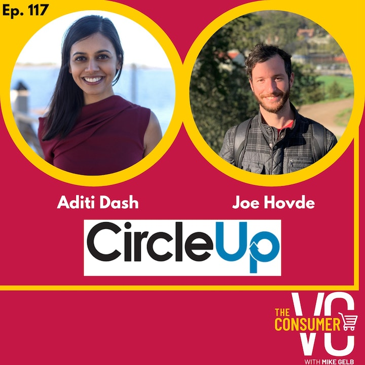 Aditi Dash and Joe Hovde (CircleUp) - Balancing data with founder-market fit when investing in consumer brands