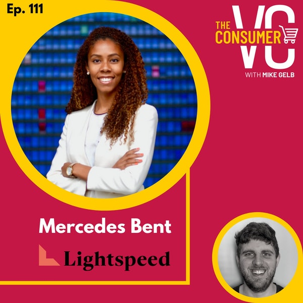 Mercedes Bent (Lightspeed) - The State of Series A, Future of EdTech, and Evolution of Investment Products