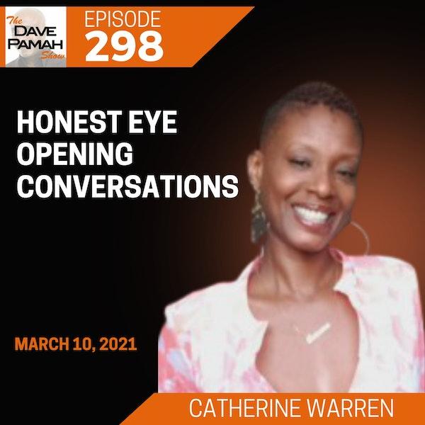 "Honest eye opening conversations with Catherine ""Kitty Rose"" Warren"