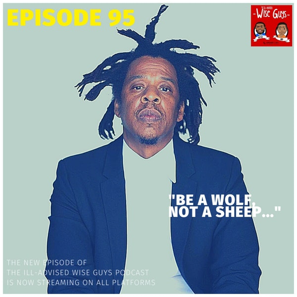 """Episode 95 - """"Be a Wolf, Not a Sheep..."""" Image"""