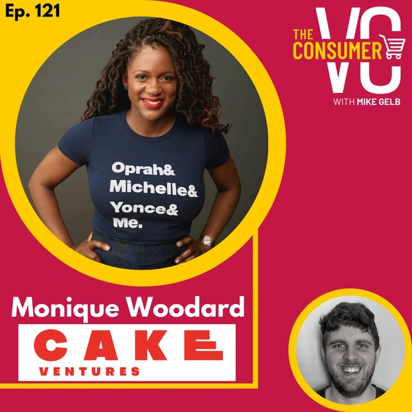 Monique Woodard (Cake Ventures) - The three layers of cake investment thesis, the future of work, and demographic changes that lead into opportunity