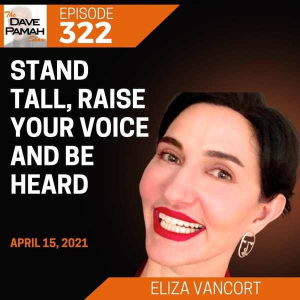 Stand Tall, Raise Your Voice And Be Heard with Eliza VanCort