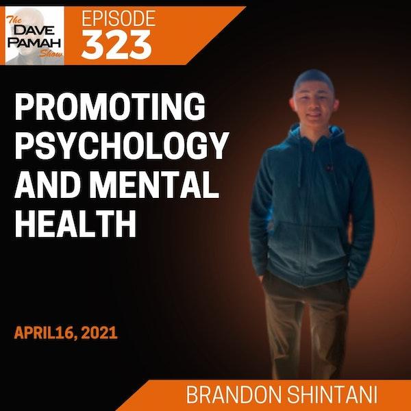 Promoting psychology and mental health with Brandon Shintani