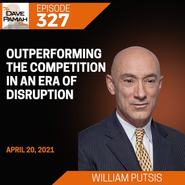 Outperforming the Competition in an Era of Disruption with William Putsis