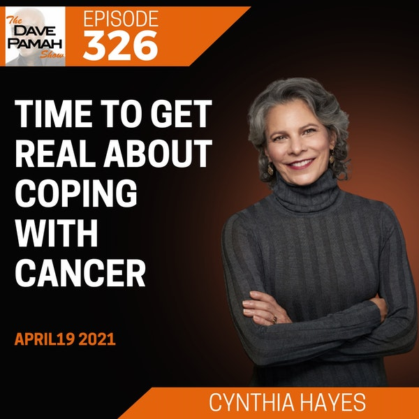 Time to Get Real About Coping with Cancer Cynthia Hayes