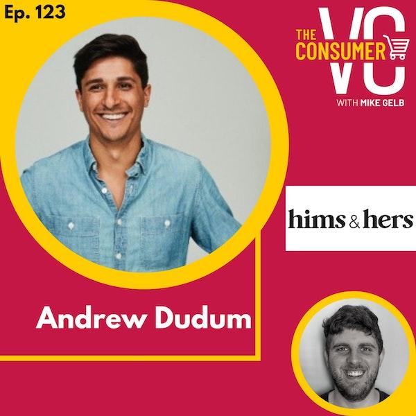 Andrew Dudum (hims & hers) - The Future of Telehealth