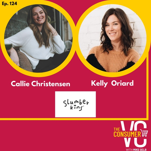 Callie Christensen and Kelly Oriard (Slumberkins) - Creating stories to help teach children emotional learning, scaling organically and fundraising when you don't have a lead investor