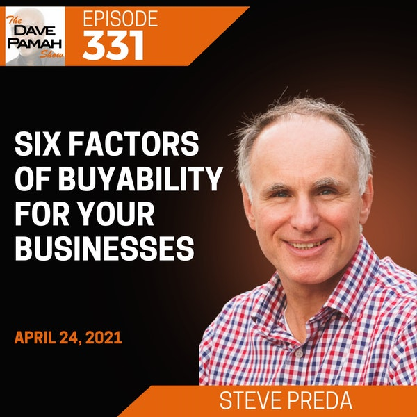 Six Factors of Buyability for your businesses with Steve Preda