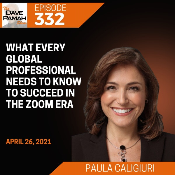 What Every Global Professional Needs to Know to Succeed in the Zoom Era with Paula Caligiuri