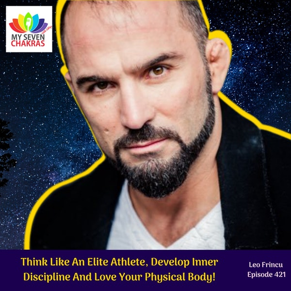 Think Like An Elite Athlete, Develop Inner Discipline And Love Your Physical Body! Image