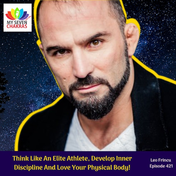 Think Like An Elite Athlete, Develop Inner Discipline And Love Your Physical Body!