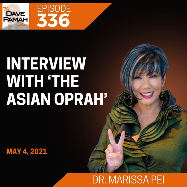 Interview with Dr. Marissa Pei aka 'The Asian Oprah'