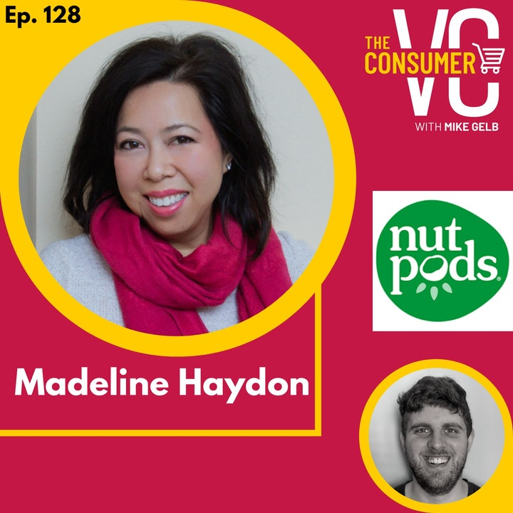 Madeline Haydon (nutpods) - Developing creamers from scratch with no food and bev experience, using Amazon as a testing ground, and fundraising without a network