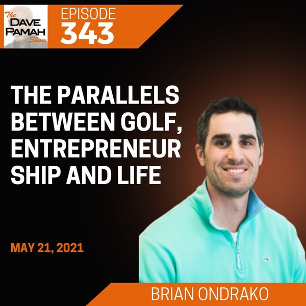 The parallels between golf, entrepreneurship and life with Brian Ondrako