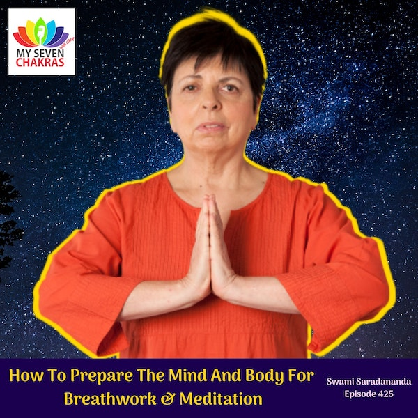 How To Prepare The Mind And Body For Meditation & Breathwork With Swami Saradananda