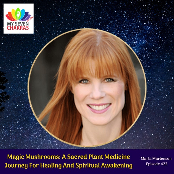 Magic Mushrooms: A Sacred Plant Medicine Journey For Healing And Spiritual Awakening