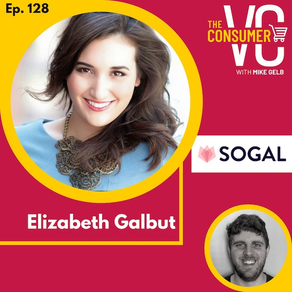 Elizabeth Galbut (SoGal Ventures) - The biggest arbitrage opportunity of her lifetime, managing a global investment fund, and leveraging her community to make decisions