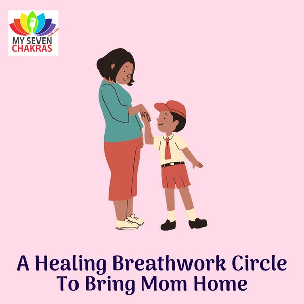 A Healing Breathwork Circle To Bring Mom Home Image
