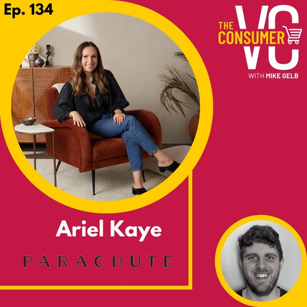 Ariel Kaye (Parachute) - Creating the leading brand in bedding and home decor