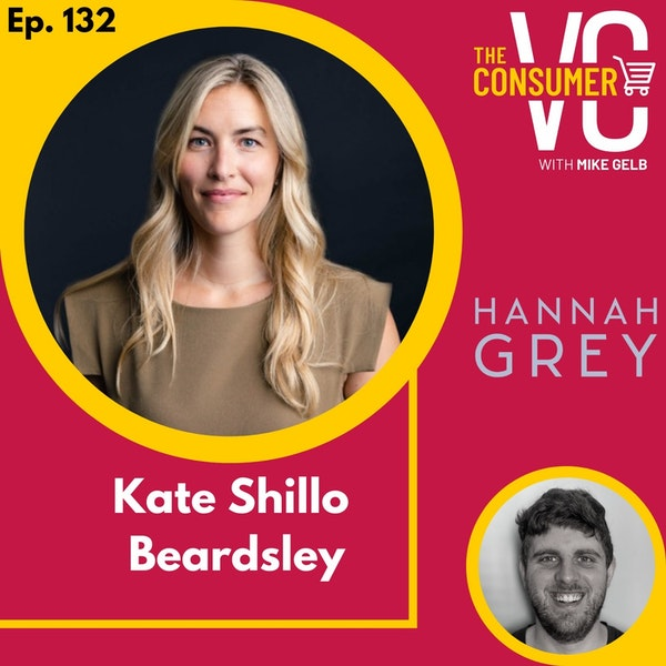Kate Shillo Beardsley (Hannah Grey) - The early days of venture capital in New York, learning from Martha Stewart, and the creator economy
