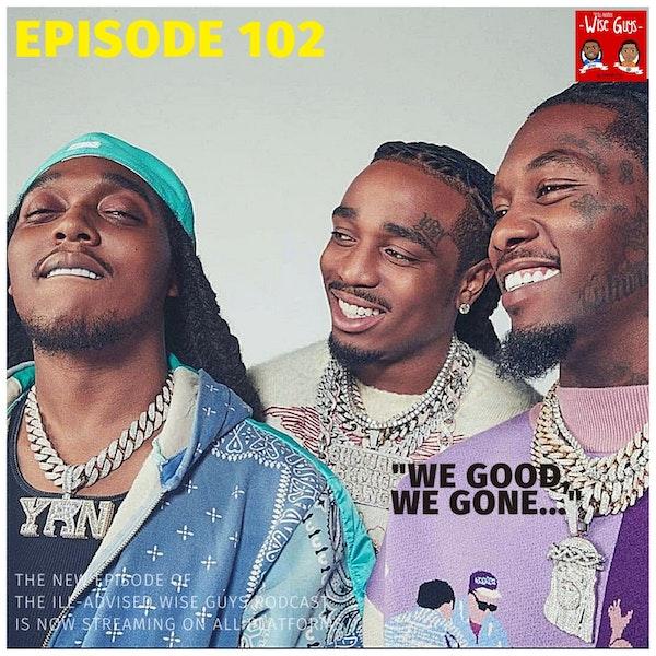 """Episode 102 - """"We Good, We Gone..."""" Image"""