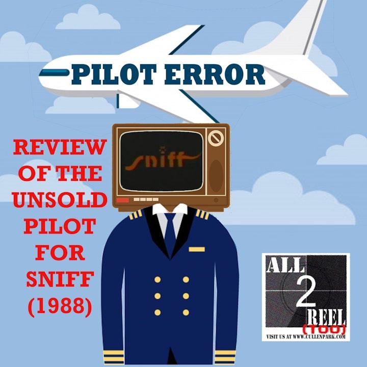 SNIFF (1988)- PILOT ERROR TV REVIEW