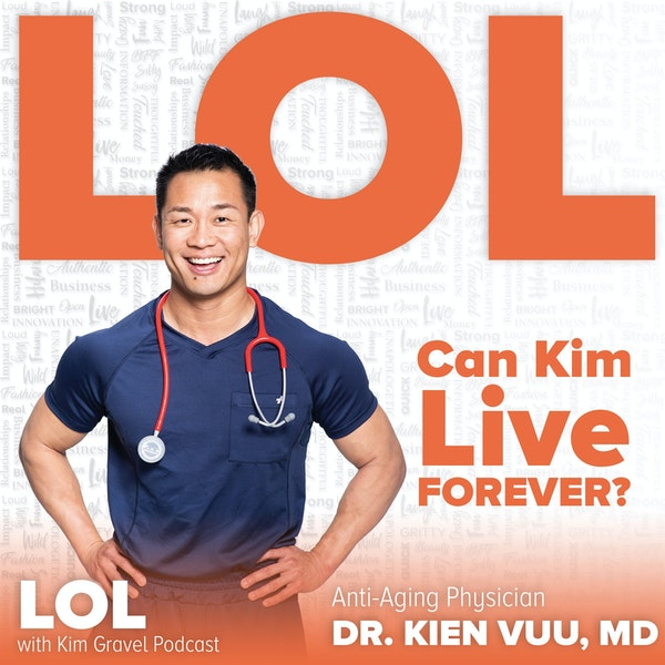 Can Kim Live Forever? With Dr. Kien Vuu, MD Image