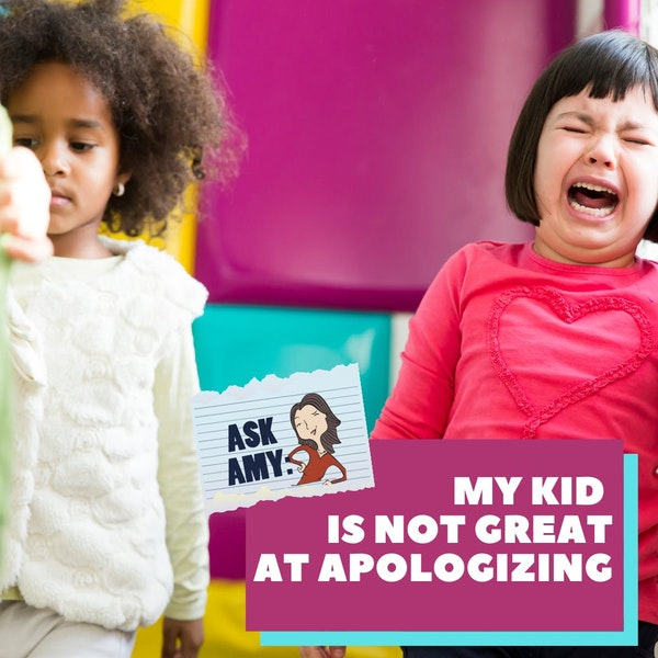 Ask Amy- My Kid Is Not Great At Apologizing Image