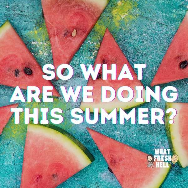 So What Are We Doing This Summer? Image