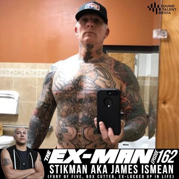 Stikman aka James Ismean (Fury of Five, Boxcutter, ex-Locked Up In Life)