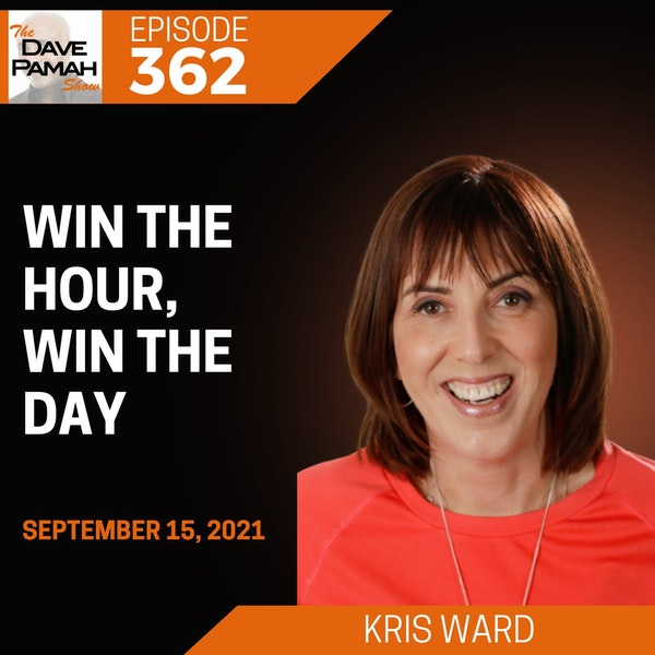 Win The Hour, Win the Day with Kris Ward