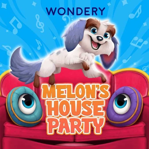 Wondery for Kids Preview: Melon's House Party Image
