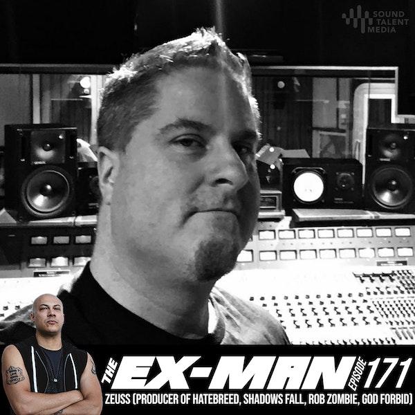 Zeuss (Producer of Hatebreed, Shadows Fall, Rob Zombie, God Forbid)