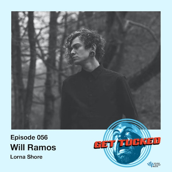 Ep. 56 feat. Will Ramos of Lorna Shore Image