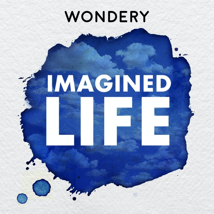 Wondery IMAGINED LIFE FAMILY :  Take a journey and see the world through someone else's eyes.